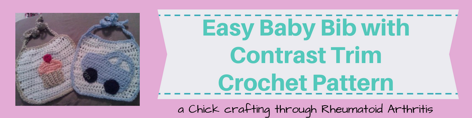 Easy Baby Bib with Contrast Trim Crochet Pattern_ a chick crafting through Rheumatoid Arthritis cRAfterChick.com