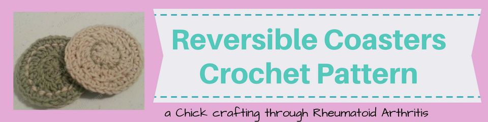 Reversible Coasters Crochet Pattern_ a chick crafting through Rheumatoid Arthritis cRAfterChick.com
