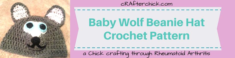 Baby Wolf Beanie Hat Crochet Pattern_ a chick crafting through Rheumatoid Arthritis cRAfterChick.com