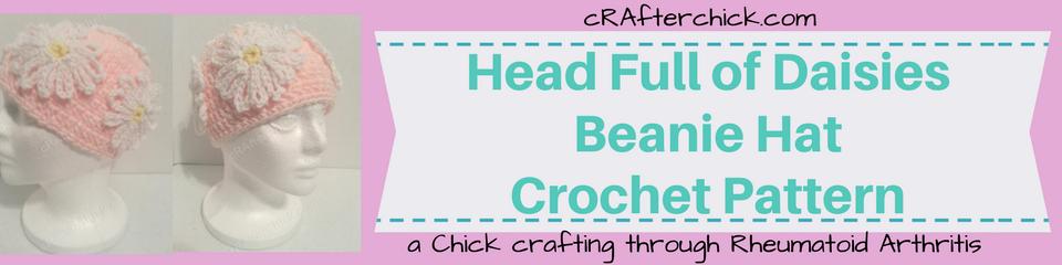 Head Full of Daisies Beanie Hat Crochet Pattern_ a chick crafting through Rheumatoid Arthritis cRAfterChick.com