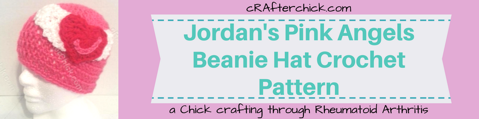 Jordan's Pink Angels Beanie Hat Crochet Pattern_ a chick crafting through Rheumatoid Arthritis cRAfterChick.com