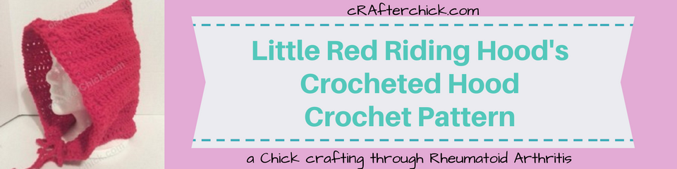Little Red Riding Hood's Crocheted Hood Crochet Pattern_ a chick crafting through Rheumatoid Arthritis cRAfterChick.com