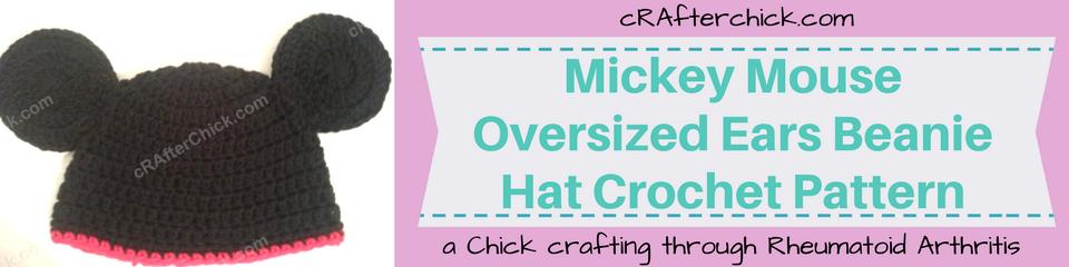Mickey Mouse Oversized Ears Beanie Hat Crochet Pattern_ a chick crafting through Rheumatoid Arthritis cRAfterChick.com
