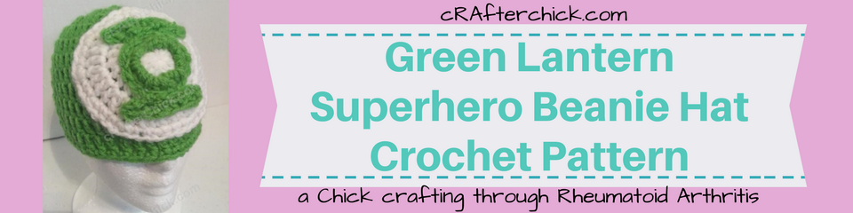 Green Lantern Superhero Beanie Hat Crochet Pattern_ a chick crafting through Rheumatoid Arthritis cRAfterChick.com