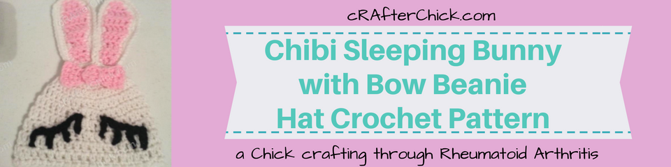 Chibi Sleeping Bunny with Bow Beanie Hat Crochet Pattern_ a chick crafting through Rheumatoid Arthritis cRAfterChick.com