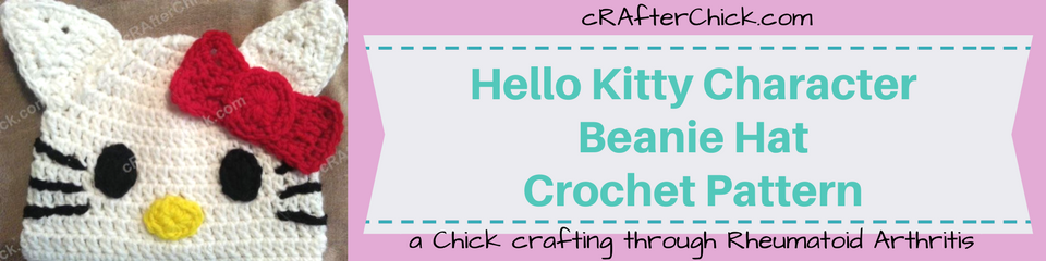 Hello Kitty Character Beanie Hat Crochet Pattern_ a chick crafting through Rheumatoid Arthritis cRAfterChick.com