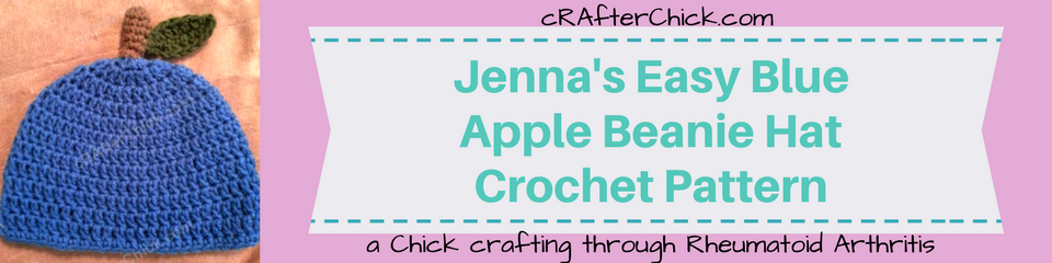 Jenna's Easy Blue Apple Beanie Hat Crochet Pattern_ a chick crafting through Rheumatoid Arthritis cRAfterChick.com