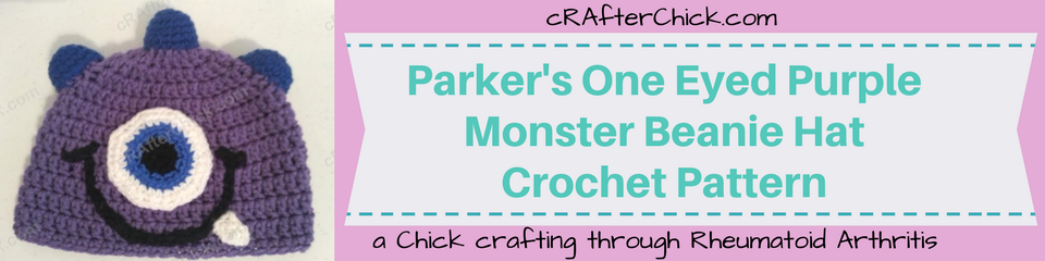 Parker's One Eyed Purple Monster Beanie Hat Crochet Pattern_ a chick crafting through Rheumatoid Arthritis cRAfterChick.com