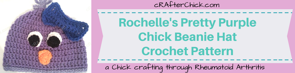 Rochelle's Pretty Purple Chick Beanie Hat Crochet Pattern_ a chick crafting through Rheumatoid Arthritis cRAfterChick.com