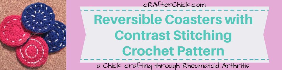 Reversible Coasters with Contrast Stitching Crochet Pattern_ a chick crafting through Rheumatoid Arthritis cRAfterChick.com