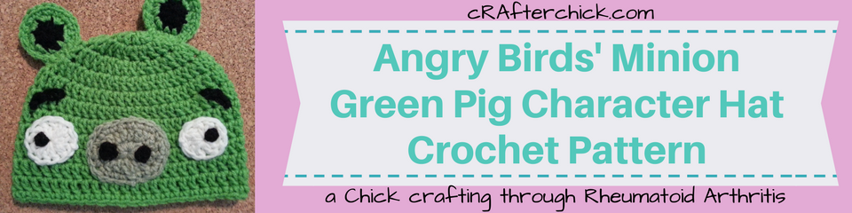Angry Birds' Minion Green Pig Character Hat Crochet Pattern_ a chick crafting through Rheumatoid Arthritis cRAfterChick.com