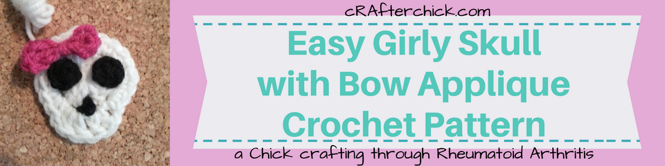 Easy Girly Skull with Bow Applique Crochet Pattern_ a chick crafting through Rheumatoid Arthritis cRAfterChick.com