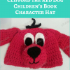 Clifford the Red Dog Children's Book Character Hat Free Crochet Pattern