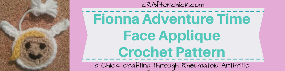 Fionna Adventure Time Face Applique Crochet Pattern_ a chick crafting through Rheumatoid Arthritis cRAfterChick.com