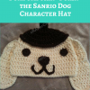 """Pompompurin """"Purin"""" the Sanrio Dog Character Hat Free Crochet Pattern"""