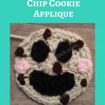 Happy Chocolate Chip Cookie Applique Crochet Pattern